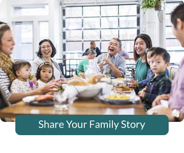 Button link to form to Share Your Family Story