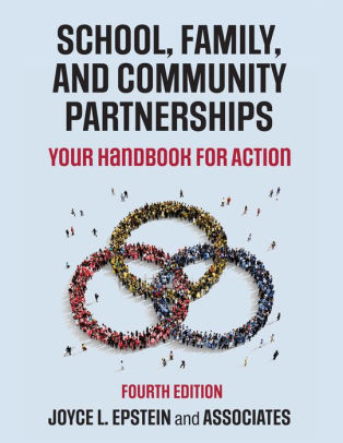 """Front cover of book, titled """"School, Family, and Community Partnerships: Your Handbook for Action"""" by Joyce Epstein and Associates."""