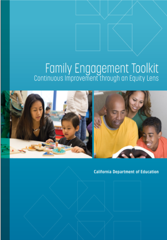 Picture of Family Engagement Toolkit Continuous Improvement Through an Equity Lens from the California Department of Education. Picture of parent kneeling next to child putting together a puzzle which is next to a picture of two parents and a child reading a book.