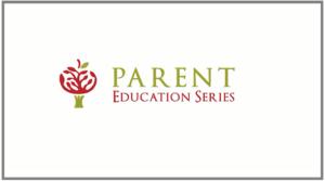 Parent Education Series