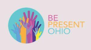 Be Present Ohio - Helpful Conversations