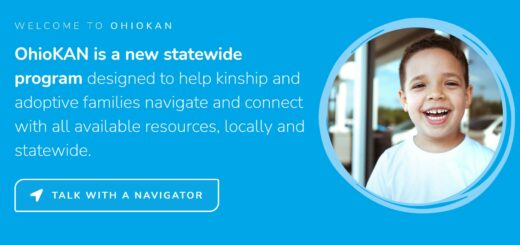 OhioKAN logo: OhioKAN is a new statewide program designed to help kiship and adoptibe families navigate and connect with all available resources, locally and statewide.